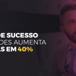 case de sucesso aumentar as vendas