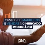 custos de marketing e vendas no mercado imobiliário