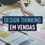 design thinking na área de vendas